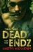 Dead Endz (Zombie Games, #3)