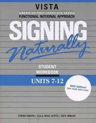 Signing Naturally Student Workbook: Dvd Edition (U...