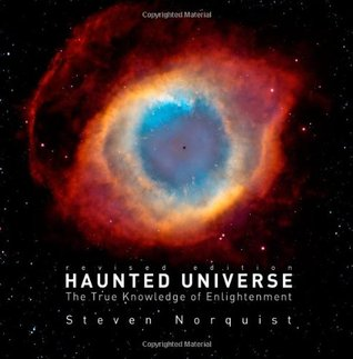 Haunted Universe: The True Knowledge of Enlightenment, Revised Edition