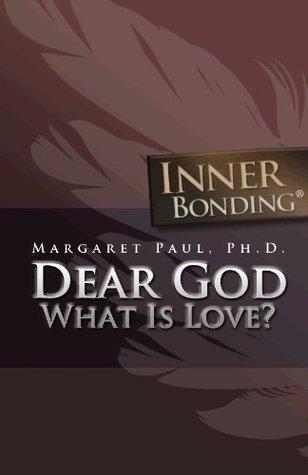 Dear God, What is Love?
