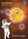 Gabriel and the Resurrection of Maldek (Galactic Missions #2)