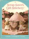 Scrap Saver's Gift Stitchery