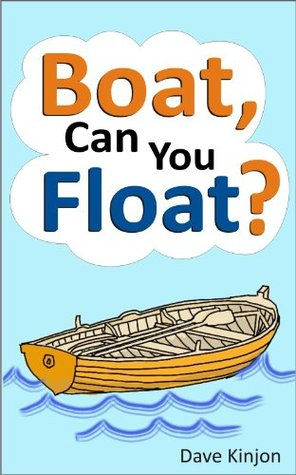 Kids Books Boat Can You Float By Dave Kinjon
