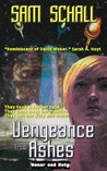 Vengeance from Ashes by Sam Schall