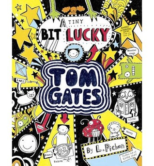 Tom Gates: (A tiny bit) Lucky (Tom Gates, #7)