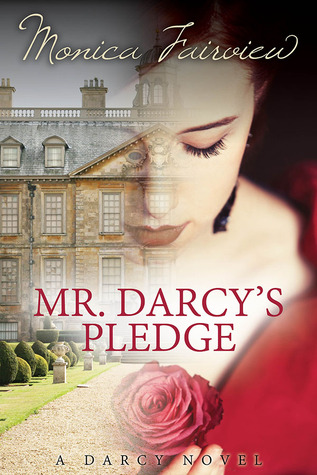 Mr. Darcy's Pledge: A Pride and Prejudice Variation (The Darcy Novels, #1)