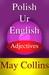 Polish Ur English: Adjectives