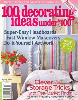 100 Decorating Ideas Under $100, Spring 2008 Issue