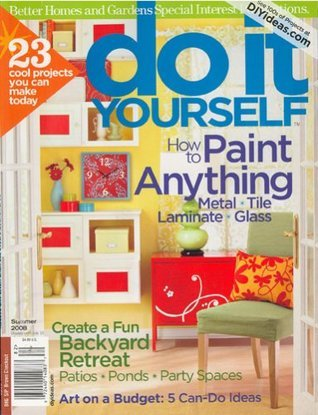 Better Homes And Gardens Special Interest Publications, Do It Yourself, Summer 2008 Issue