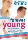 Das Neue Forever Young by Ulrich Strunz