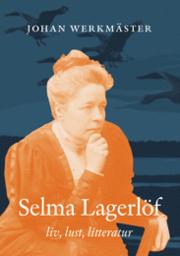 selma-lagerlf-liv-lust-litteratur
