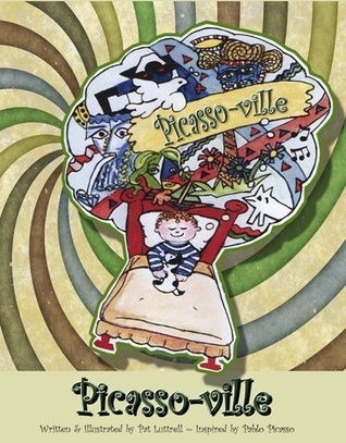 Picasso-Ville: An Imaginary Place Consisting of the Visions of Pablo Picasso