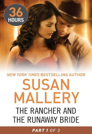The Rancher and the Runaway Bride Part 1 (36 Hours)