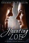 Haunting Zoe by Sherry D. Ficklin