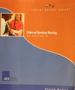Maternal Newborn Nursing RN Edition 7.0 Review Module by Ati by Ati