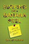 Surfing on a Banana Peel: Warning, Spiritual Evolution Ahead!