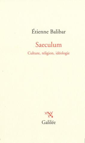 Saeculum. Culture, religion, idéologie