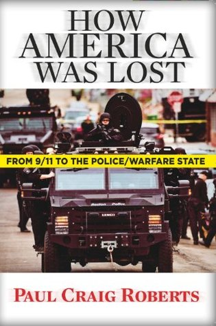 How America Was Lost: From 9/11 to the Police/Welfare State