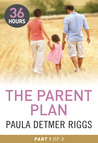 The Parent Plan Part 1 (36 Hours)