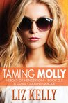 Taming Molly (Heroes of Henderson, #2.5)