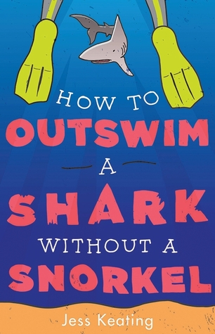 How to Outswim a Shark Without a Snorkel (My Life Is a Zoo, #2)