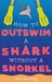 How to Outswim a Shark With...
