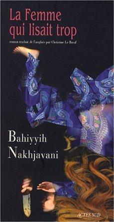 La femme qui lisait trop by Bahíyyih Nakhjavání