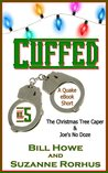 Cuffed Vol 5: The Christmas Tree Caper & Joe's No Doze