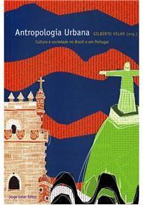Antropologia Urbana: Cultura e Sociedade no Brasil e em Portugal