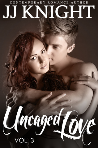 Uncaged Love, Volume 3