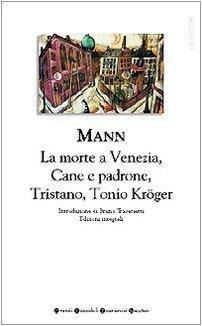 romanzi-brevi-tristano-tonio-krger-la-morte-a-venezia-cane-e-padrone