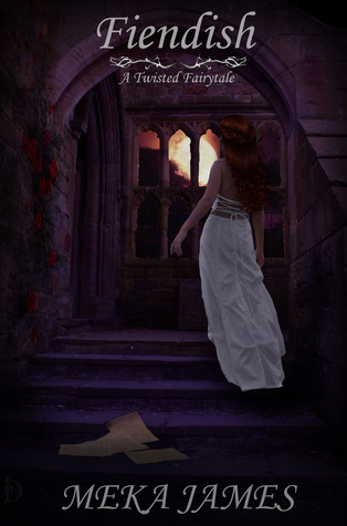 Ebook Fiendish: A Twisted Fairytale by Meka James read!