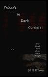 Friends in Dark Corners