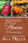 Country Heaven Cookbook by Ava Miles