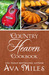 Country Heaven Cookbook: Family Recipes & Remembrances (Dare River Companion Cookbook)
