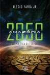 Amazônia 2050 - A Geopolítica da Escassez