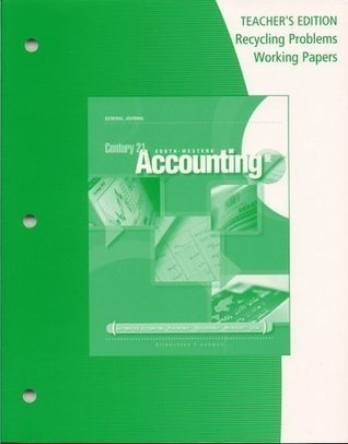 Recycling Problems Working Papers Teacher's Edition, General Journal, Century 21 Accounting, 9e