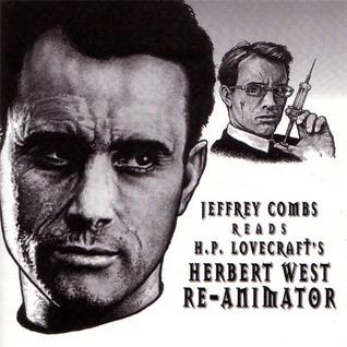 Herbert West Re-Animator by H.P. Lovecraft