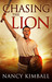 Chasing the Lion by Nancy Kimball