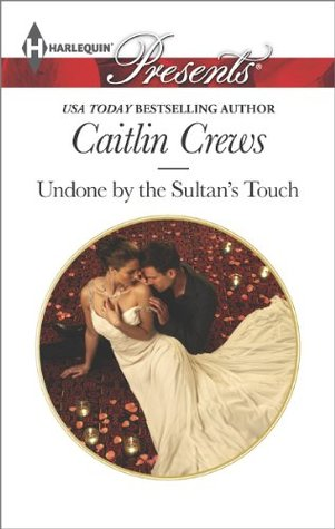 Undone by the Sultan's Touch (Harlequin Presents)