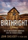 The Birthright: Out of the Servant's Quarters into the Father's House