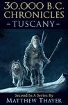 30,000 B.C. Chronicles: Tuscany