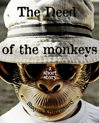 The Deed of the Monkeys: A Short Story