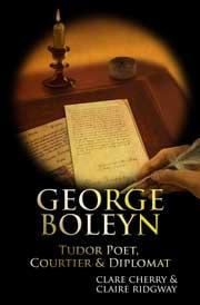 George Boleyn: Tudor Poet, Courtier and Diplomat