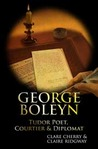 George Boleyn: Tudor Poet, Courtier and Diplomat