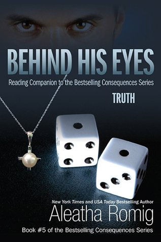 Behind His Eyes: Truth (Consequences, #2.5)