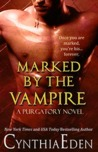 Marked by the Vampire by Cynthia Eden