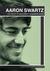 Aaron Swartz. Una vita per la cultura libera e la giustizia sociale