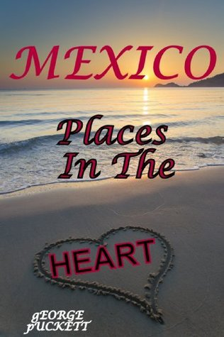 Mexico-Places in the Heart: Retirement GPS