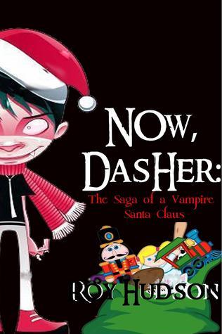 Now, Dasher: The Saga of a Vampire Santa Claus